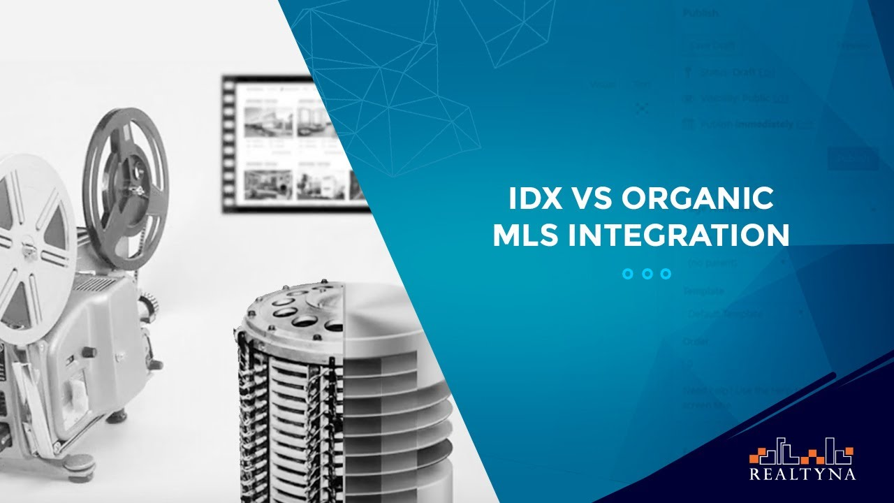 IDX vs Organic MLS Integration