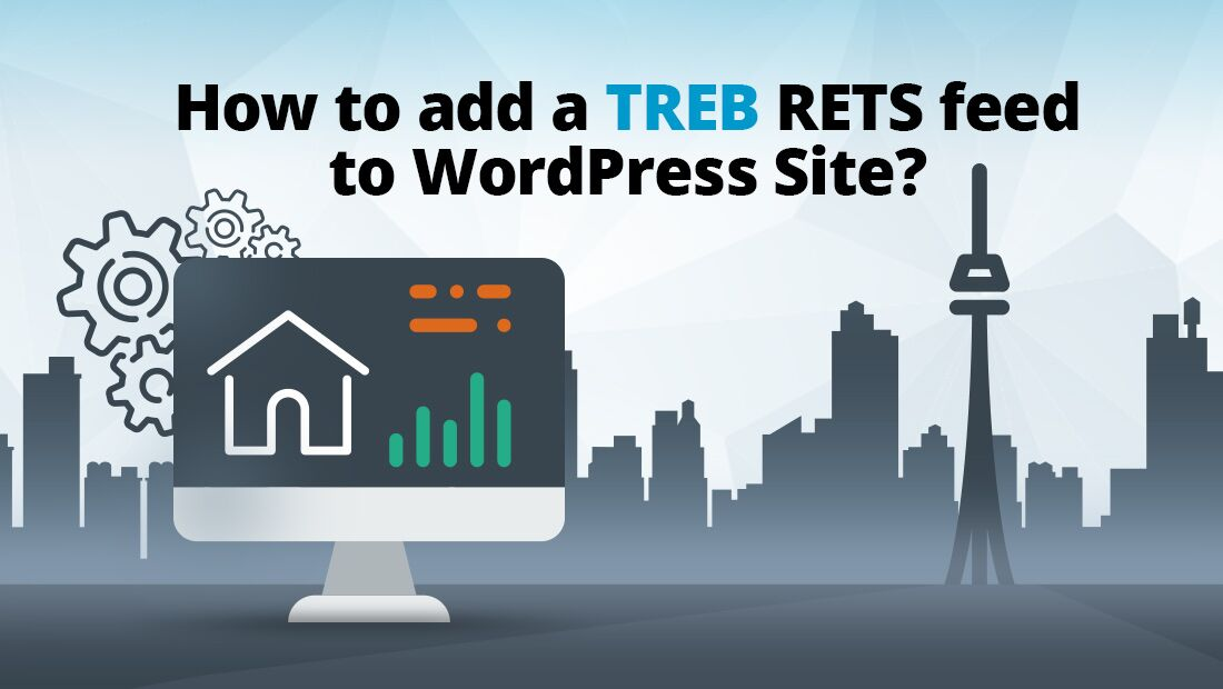 How to add a TREB RETS feed to WordPress Site? - Realtyna Blog