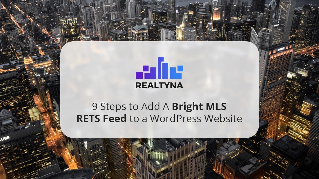 9 Steps to Add A Bright MLS RETS Feed to a WordPress Website-min