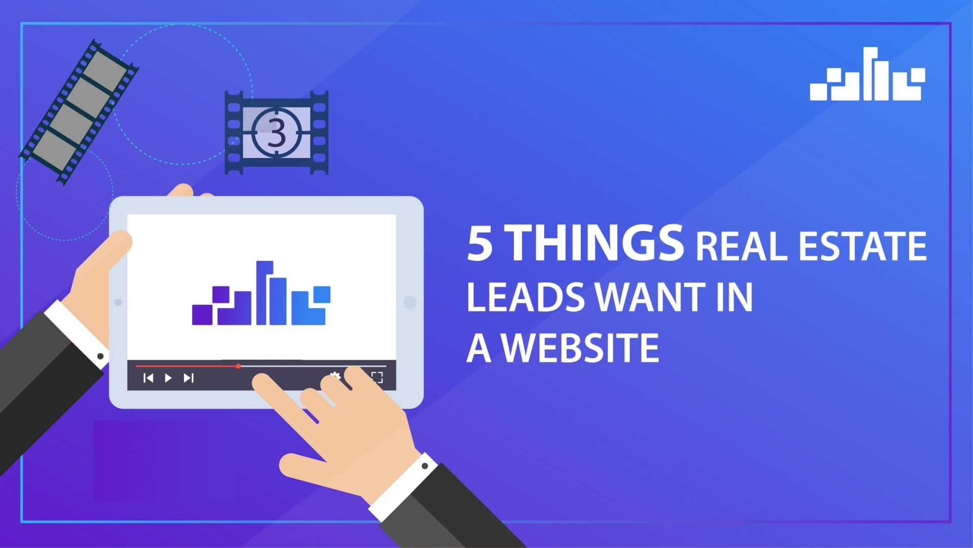 5 THINGS REAL ESTATE LEADS WANT IN A WEBSITE