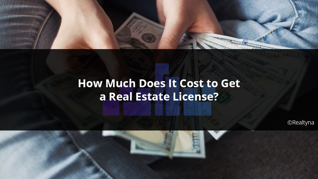 How Much Does It Cost to Get a Real Estate License?