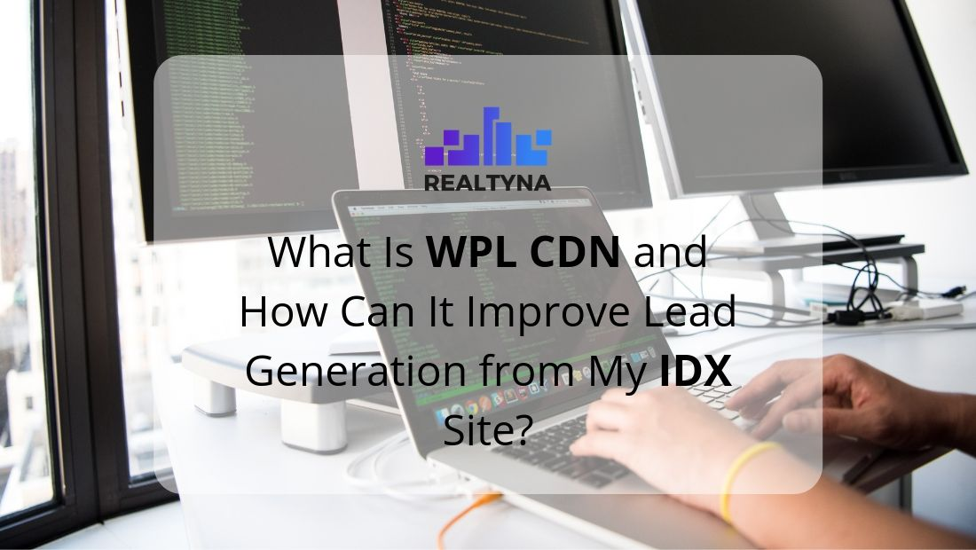 What Is WPL CDN and How Can It Improve Lead Generation from