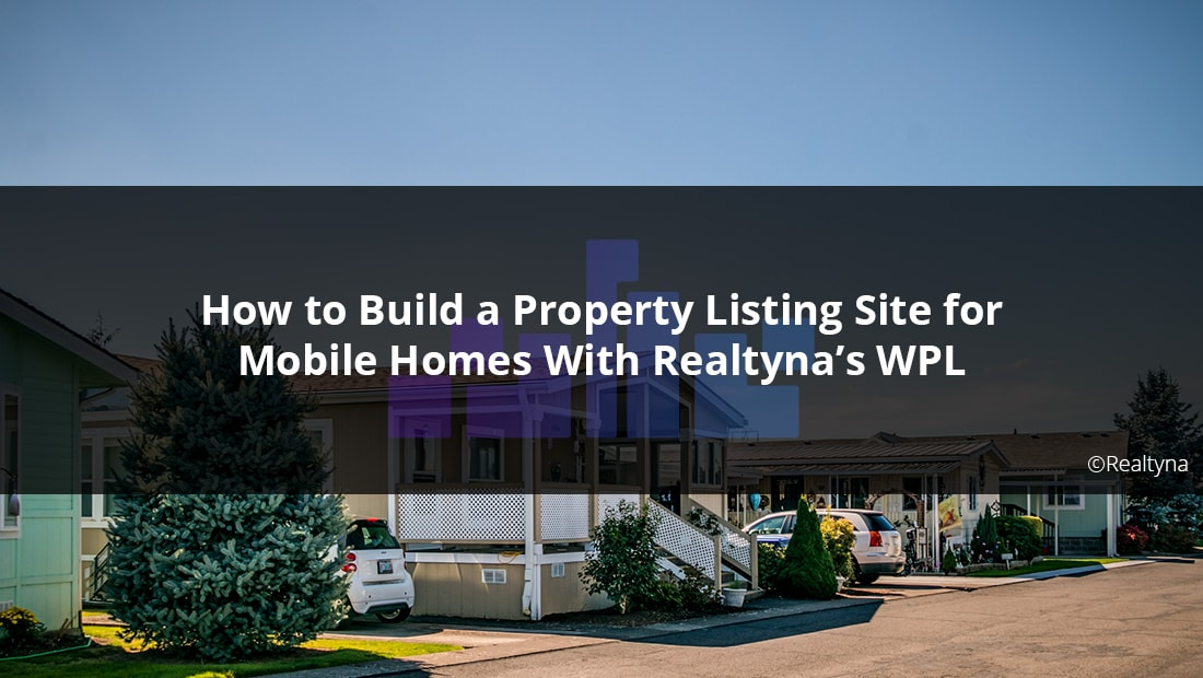How to Build a Property Listing Site for Mobile Homes With