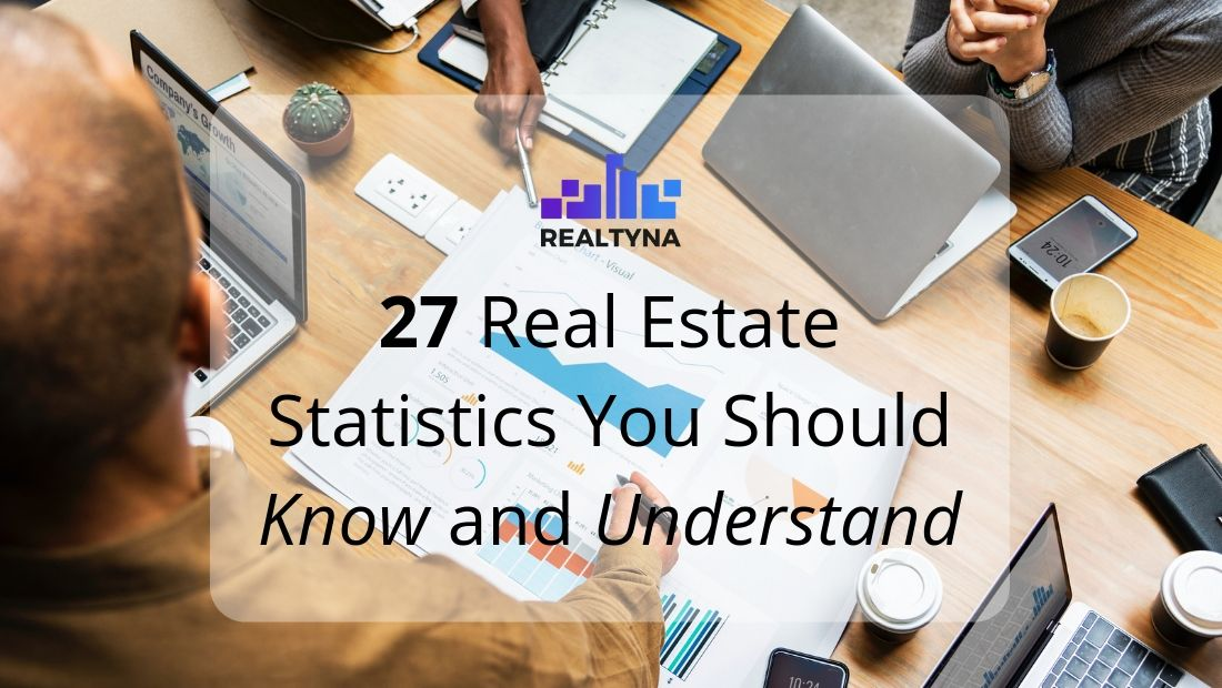 27 Real Estate Statistics You Should Know and Understand