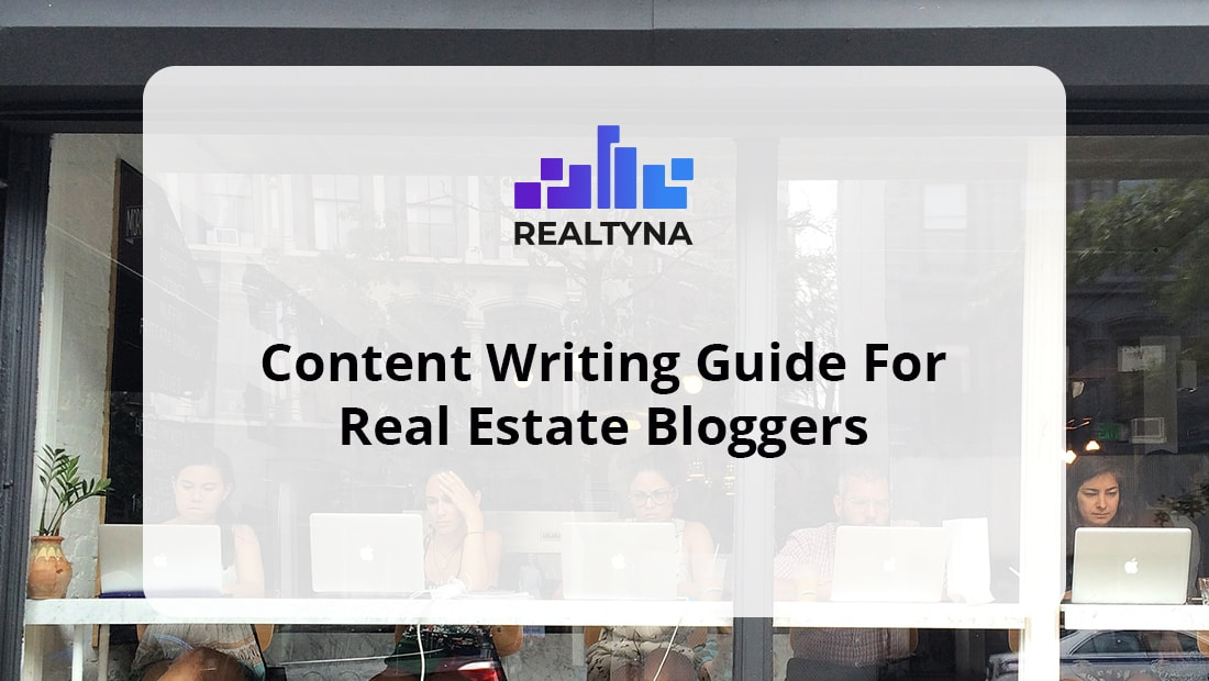 Content Writing Guide For Real Estate Bloggers