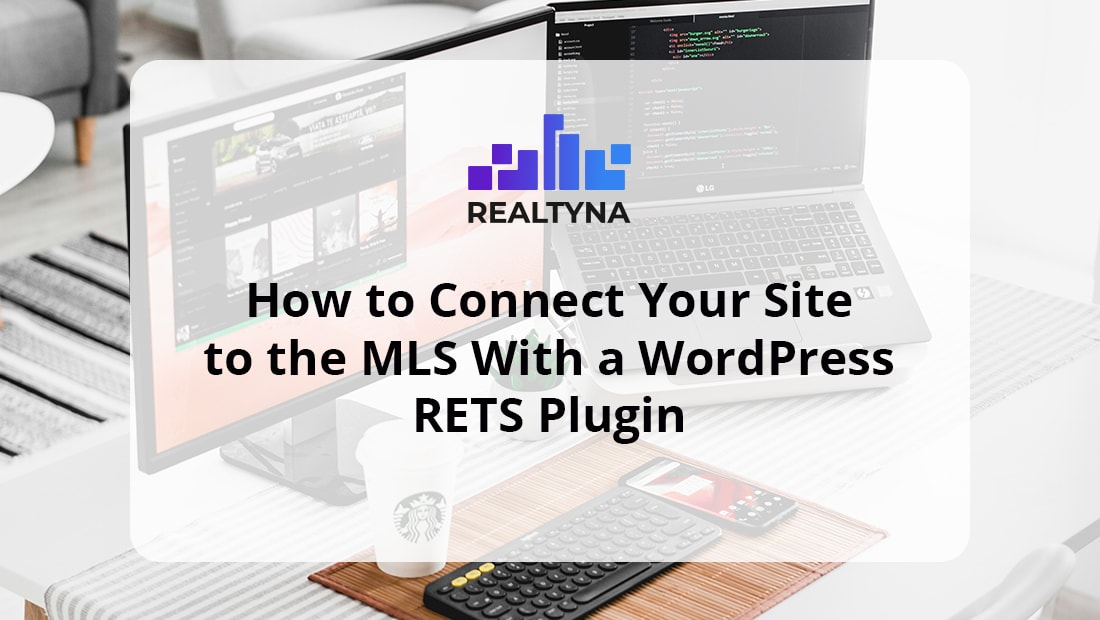 how to Connect Your Site to the MLS-With a WordPress RETS Plugin
