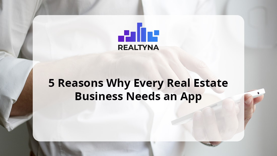Real Estate Business Needs an App