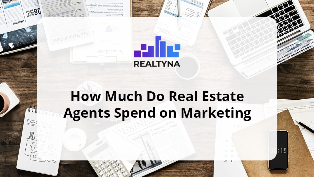 How Much Do Real Estate Agents Spend on Marketing