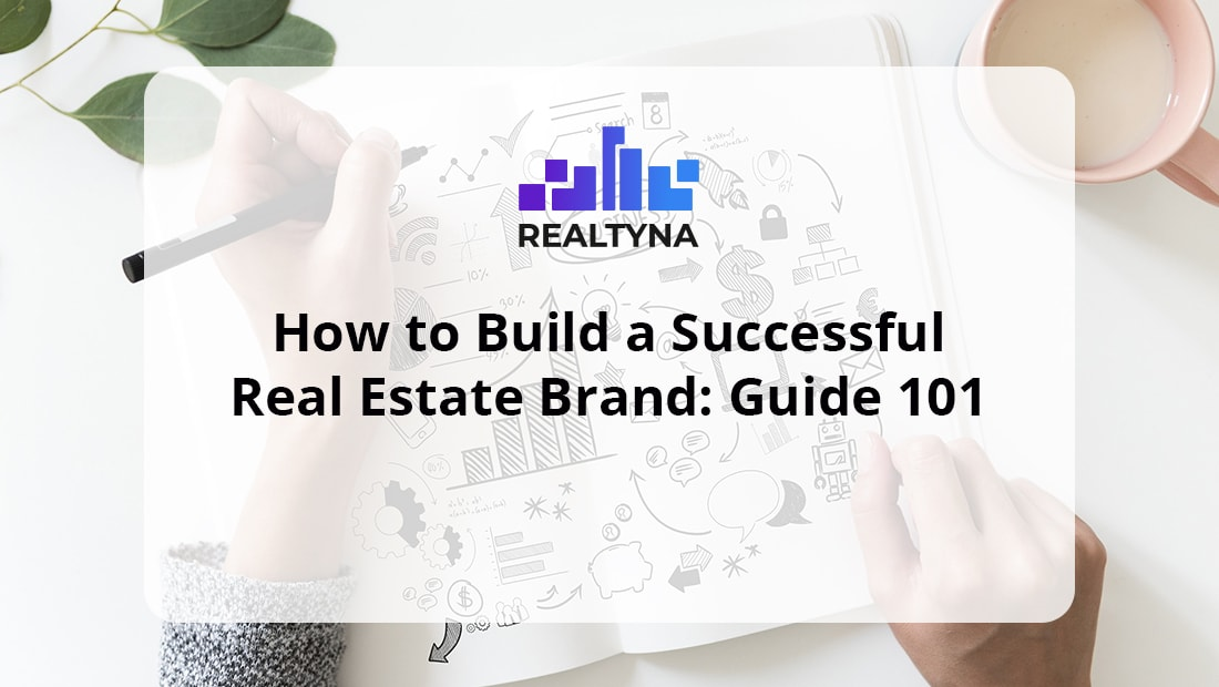 How to Build a Successful Real Estate Brand