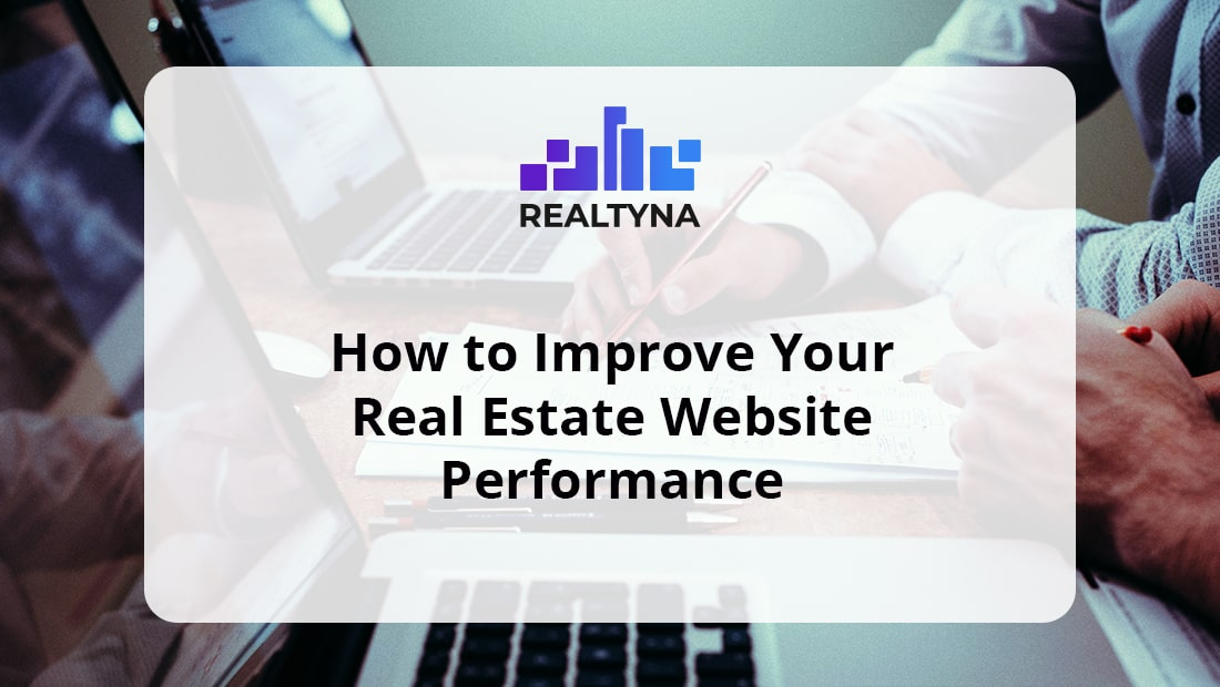 How to Improve Your Real Estate Website Performance