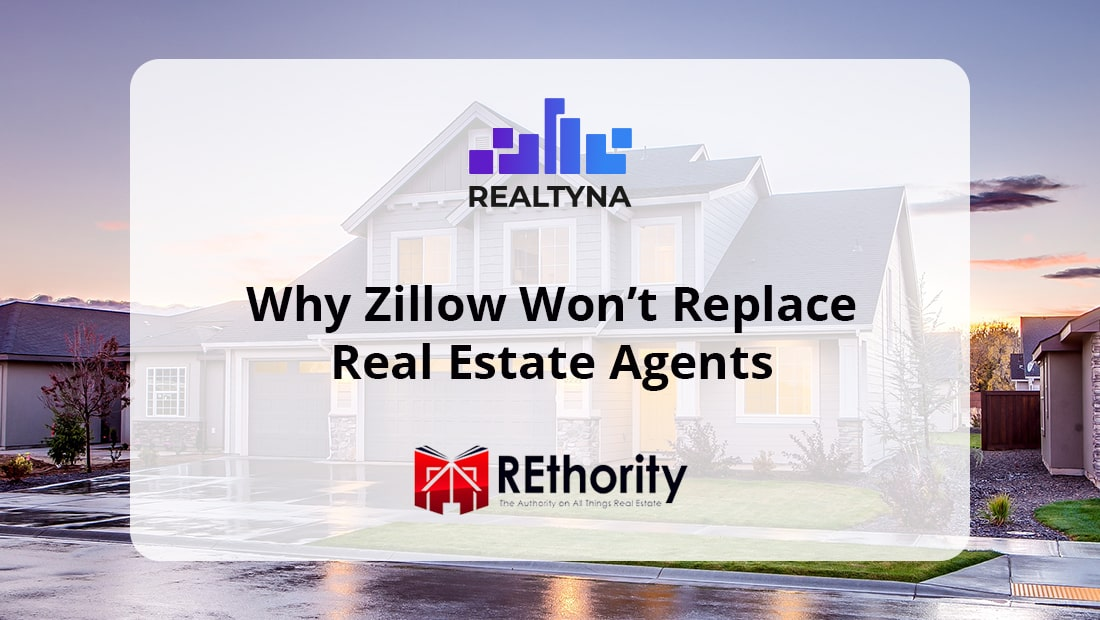 Why Zillow Won't Replace Real Estate Agents