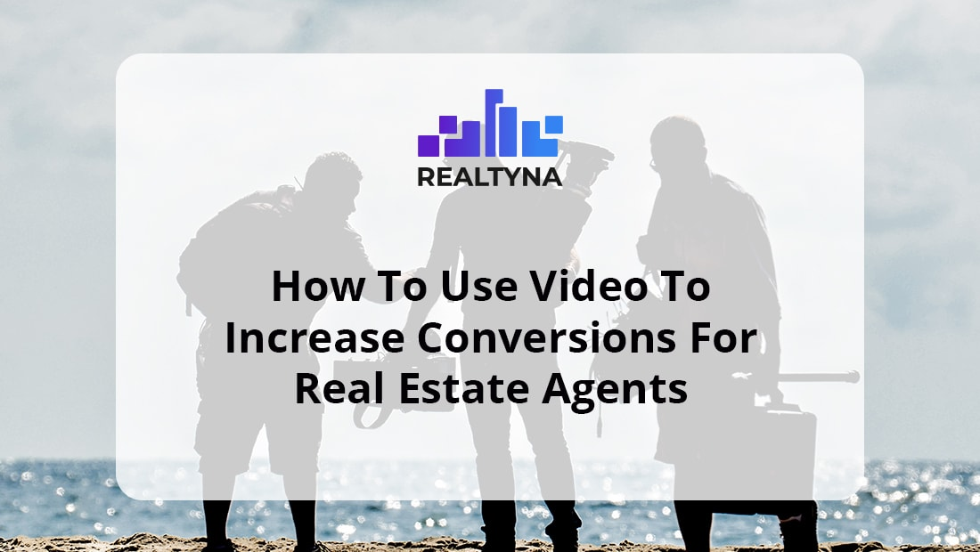 Video for real estate agents