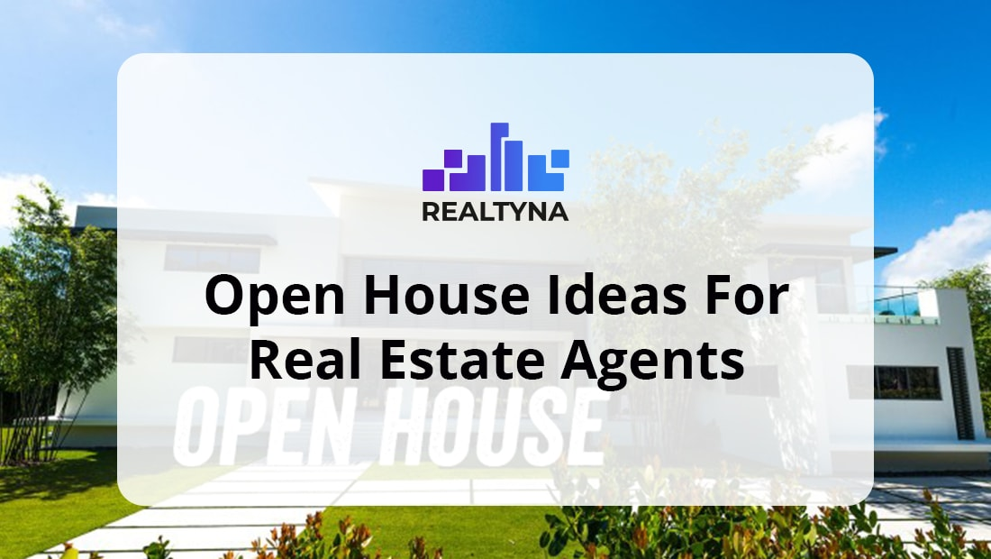 Open House Ideas for Real Estate Agents