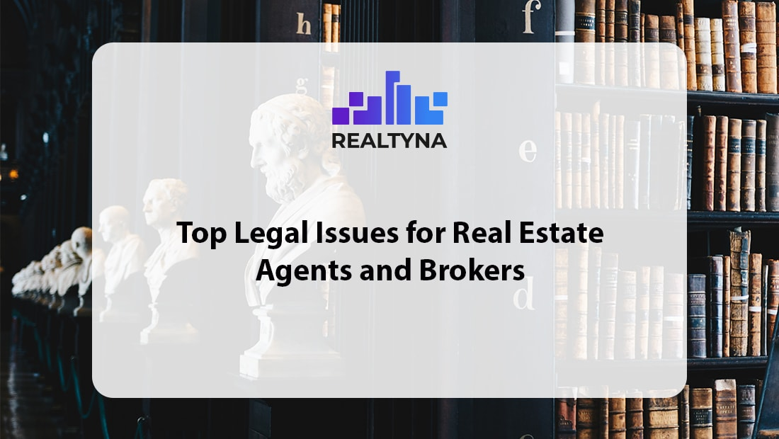 Top Legal Issues For Real Estate Agents and Brokers