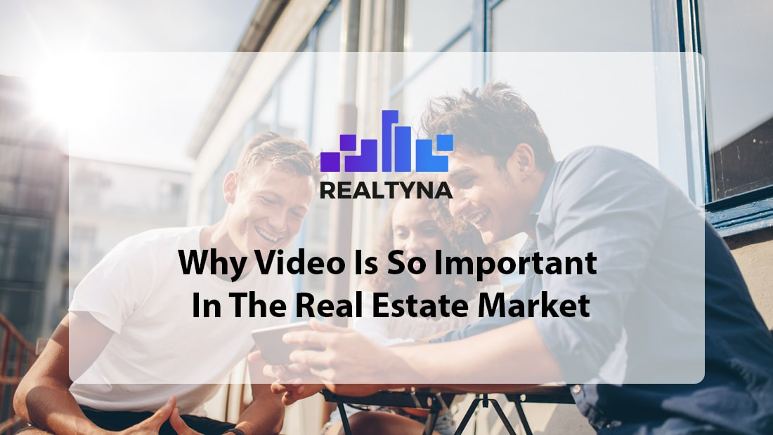 Why Video Is Important In The Real Estate Market
