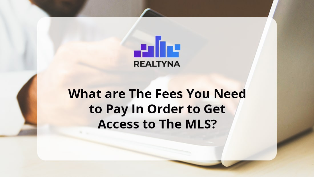 The Fess to Get Access to the MLS
