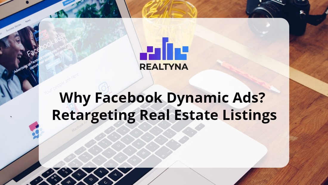 Why Facebook Dynamic ADS? Real Estate Listings