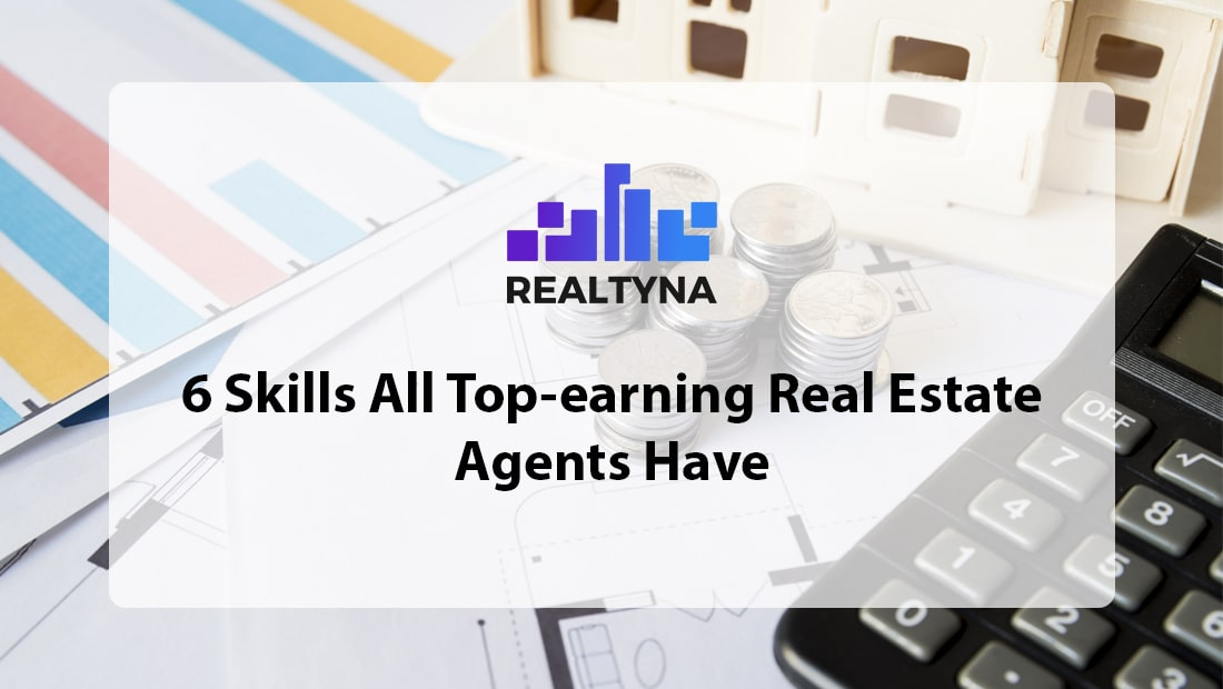 Skills All Top-Earning Real Estate Agents Have