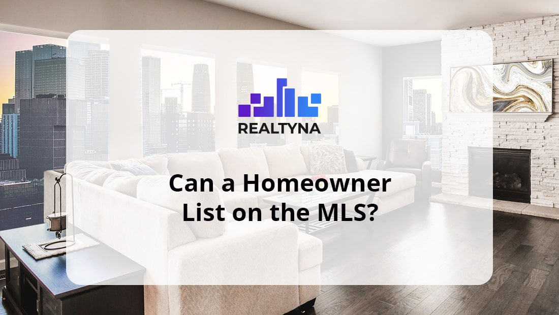 Can a Homeowner List on the MLS?