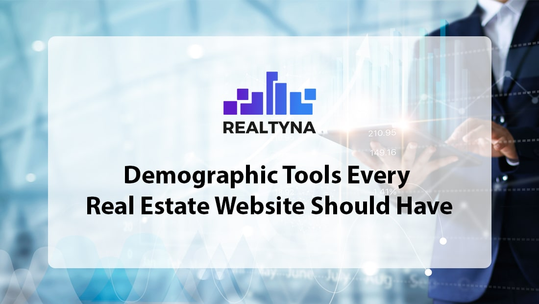 Demographic Tools Every Real Estate Website Should Have