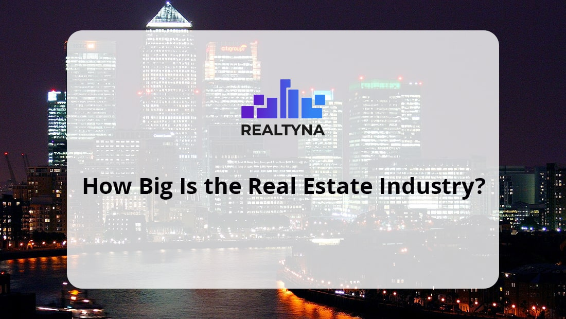 How Big is The Real Estate Industry?