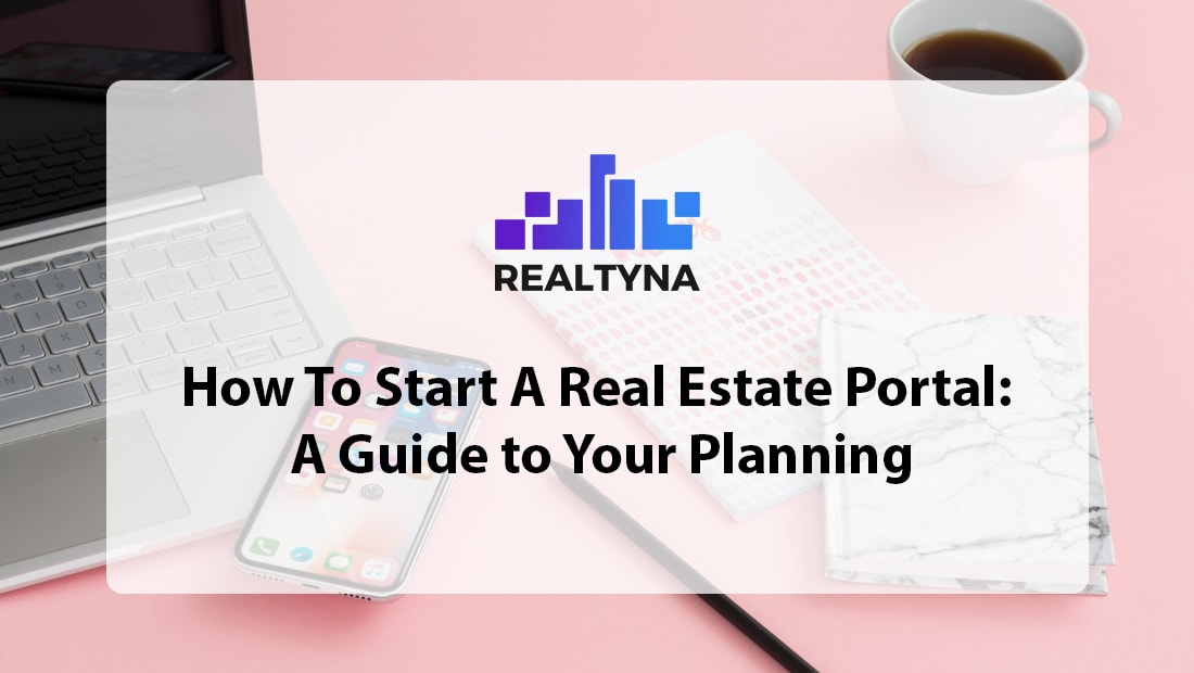 How To Start a Real Estate Portal