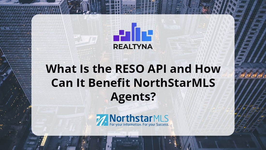 What is RESO API and How Can it Benefit NorthStarMLS Agents?