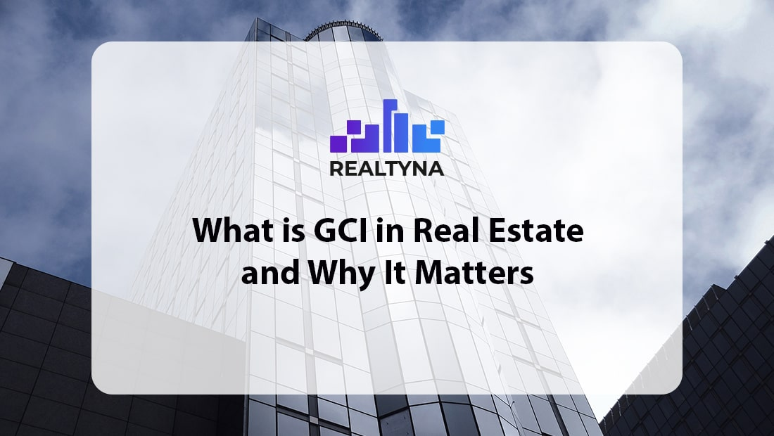 What is GCI in Real Estate