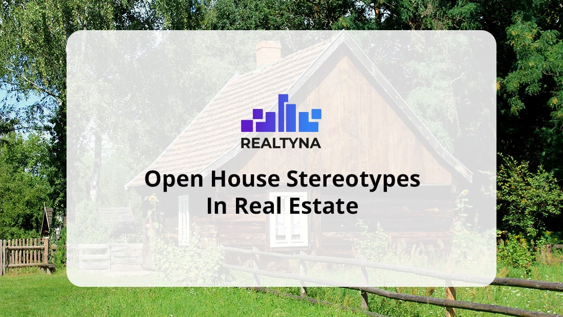 Open House Stereotypes In Real Estate