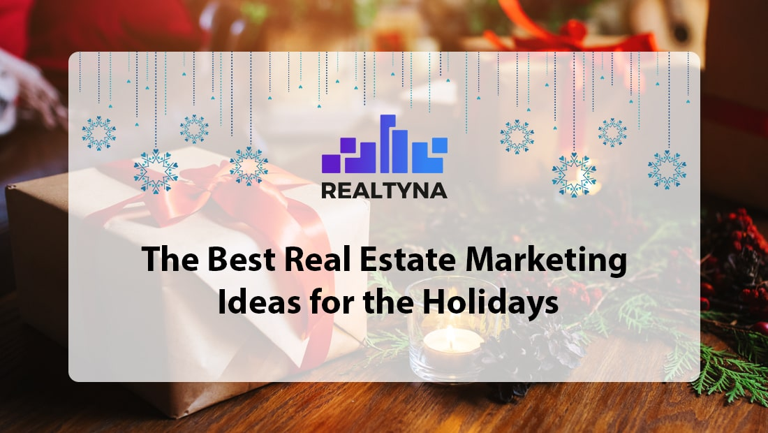 Real Estate Marketing Ideas for Holidays