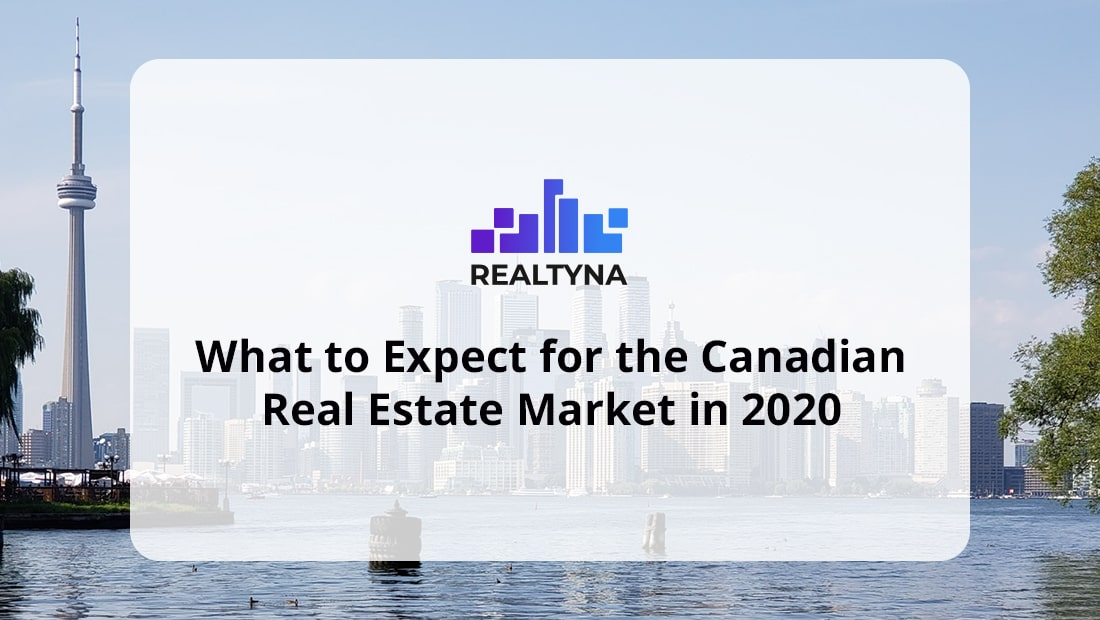 What to Expect for the Canadian Real Estate Market in 2020