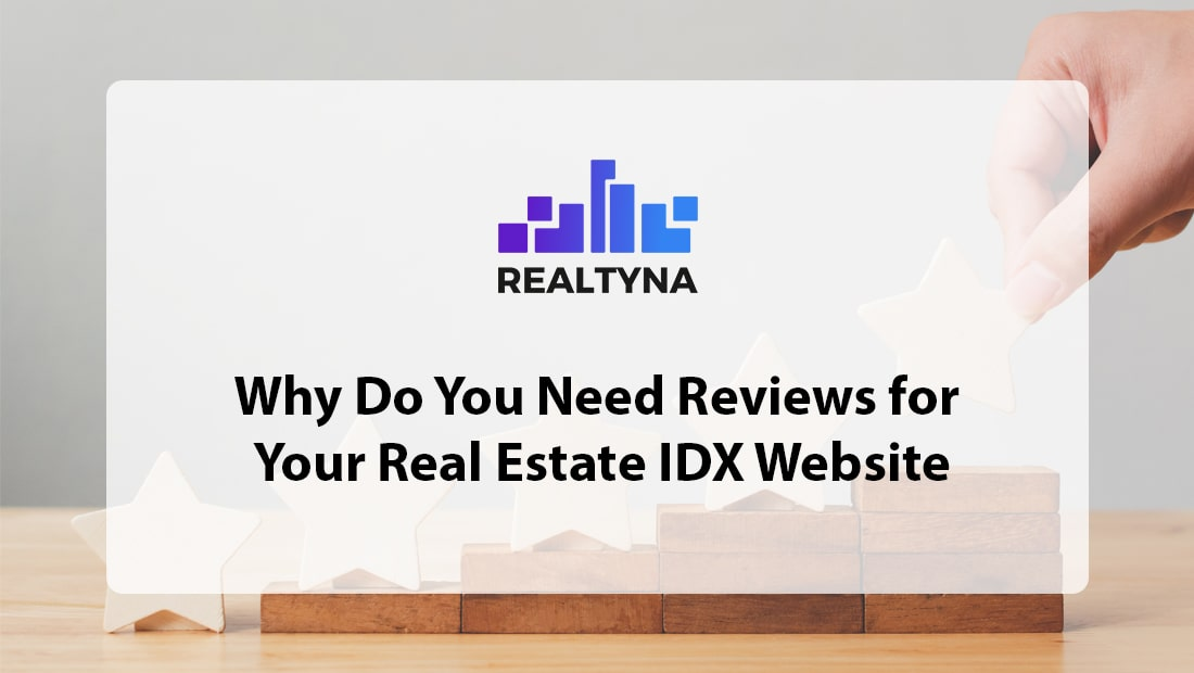 Reviews for Your Real Estate IDX Website