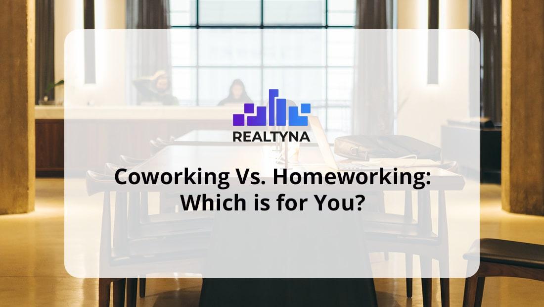 Coworking Vs. Homeworking.