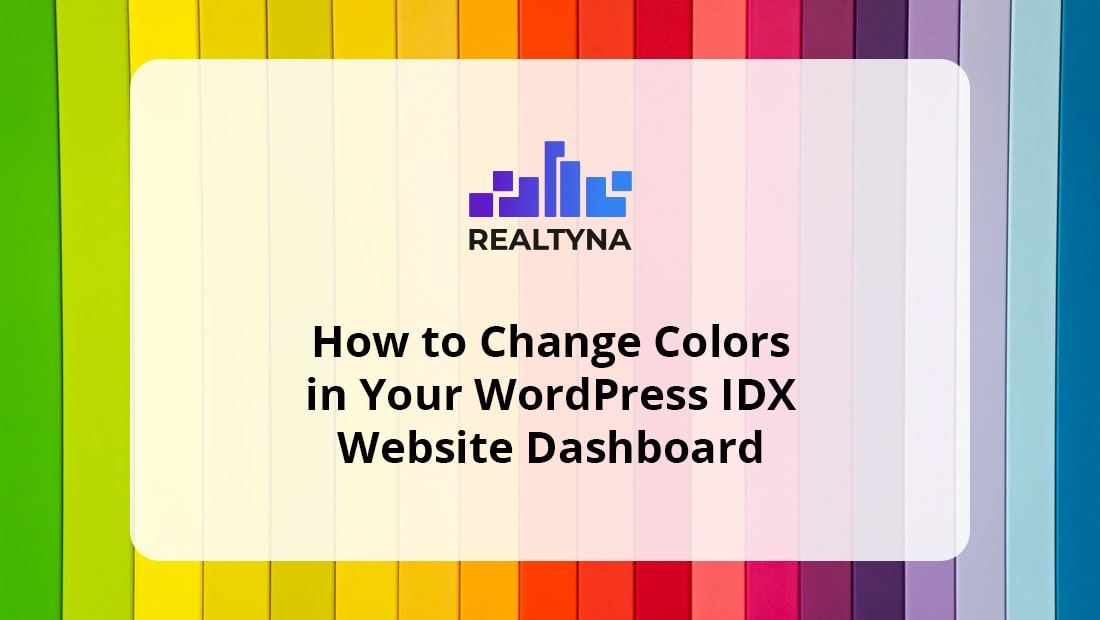 How to Change Colors in Your Wordpress IDX Website Dashboard