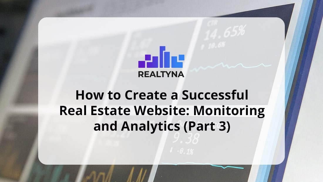 Successful Real Estate Website: Monitoring and Analytics