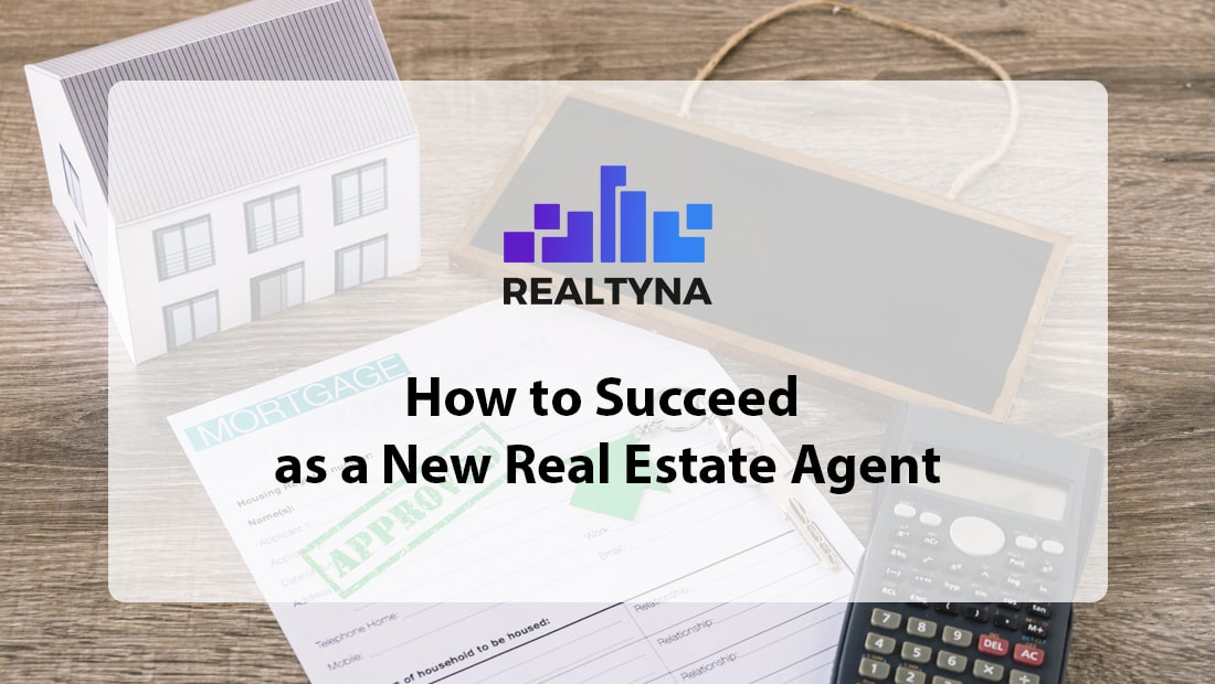 How to Succeed as a New Real Estate Agent