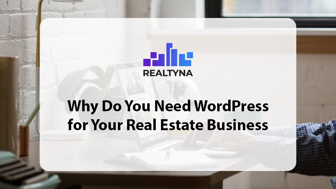 Wordpress for Your Real Estate Business