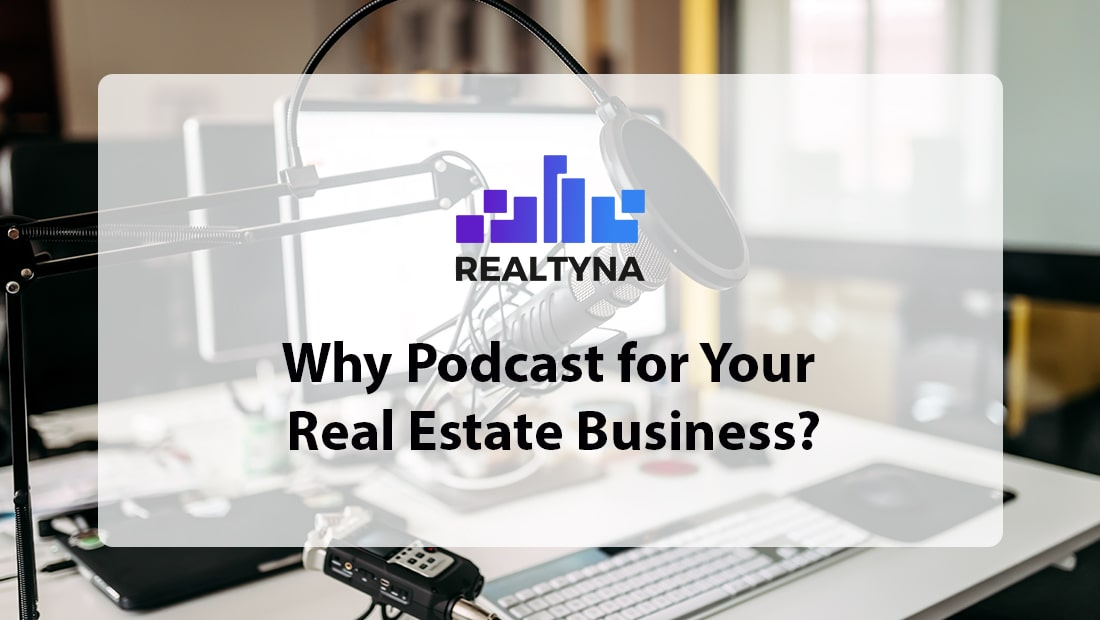 Podcast for Your Real Estate Business