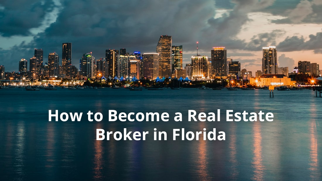 How To Become A Real Estate Broker In Florida