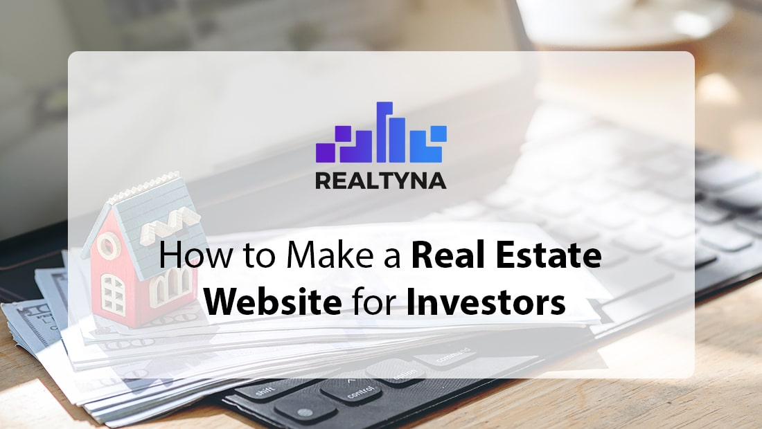 How to Make a Real Estate Website for Investors