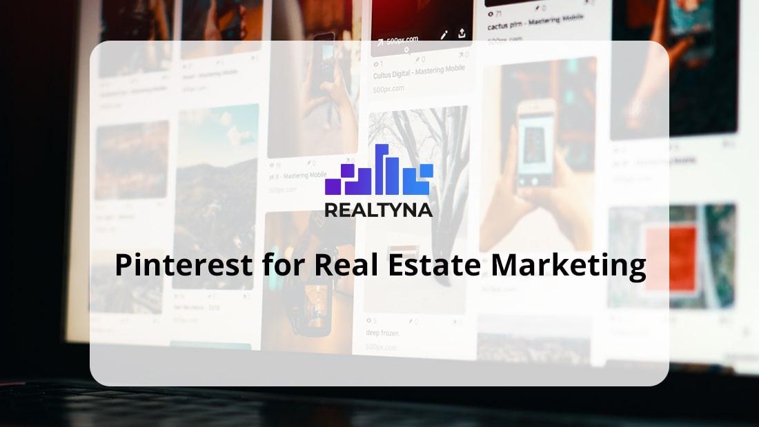 Pinterest for Real Estate Marketing