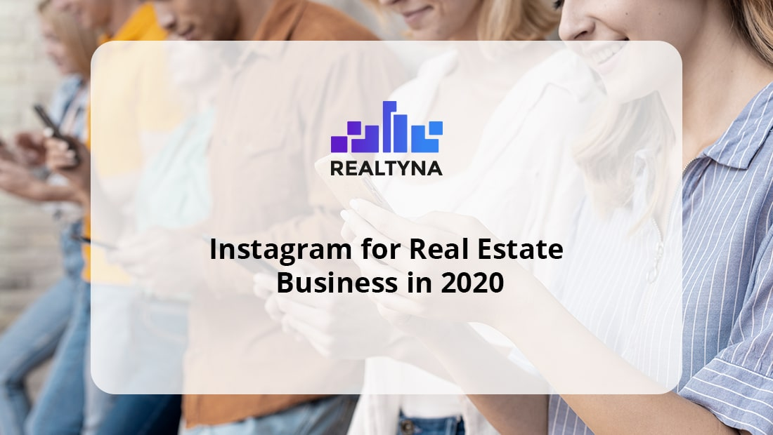 Instagram for Real Estate Business in 2020