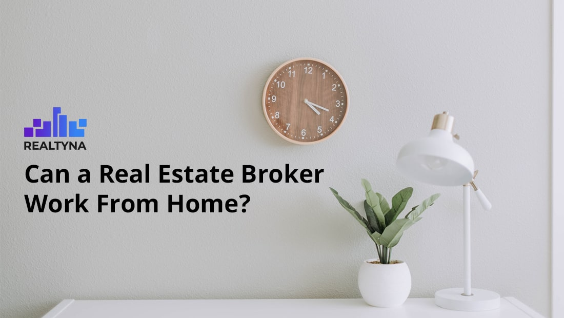Can a Real Estate Broker Work From Home?
