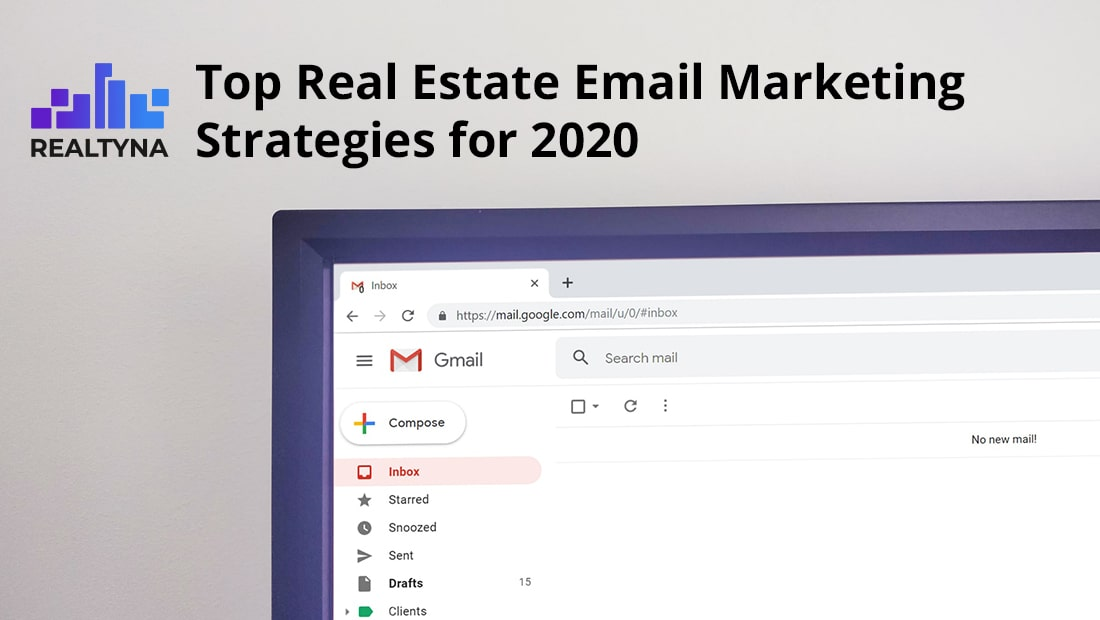 Top Real Estate Email Marketing Strategies for 2020