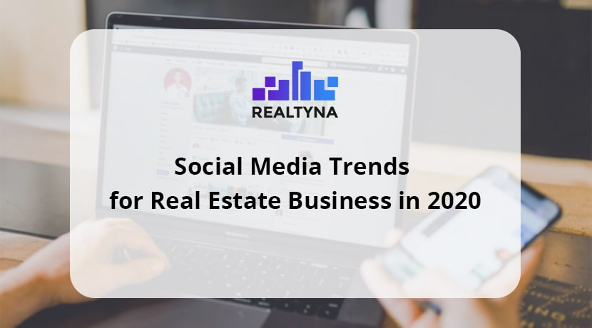 Social Media Trends for Real Estate Agents in 2020