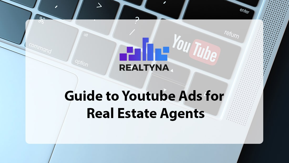 Guide to Youtube Ads to Real Estate Agents