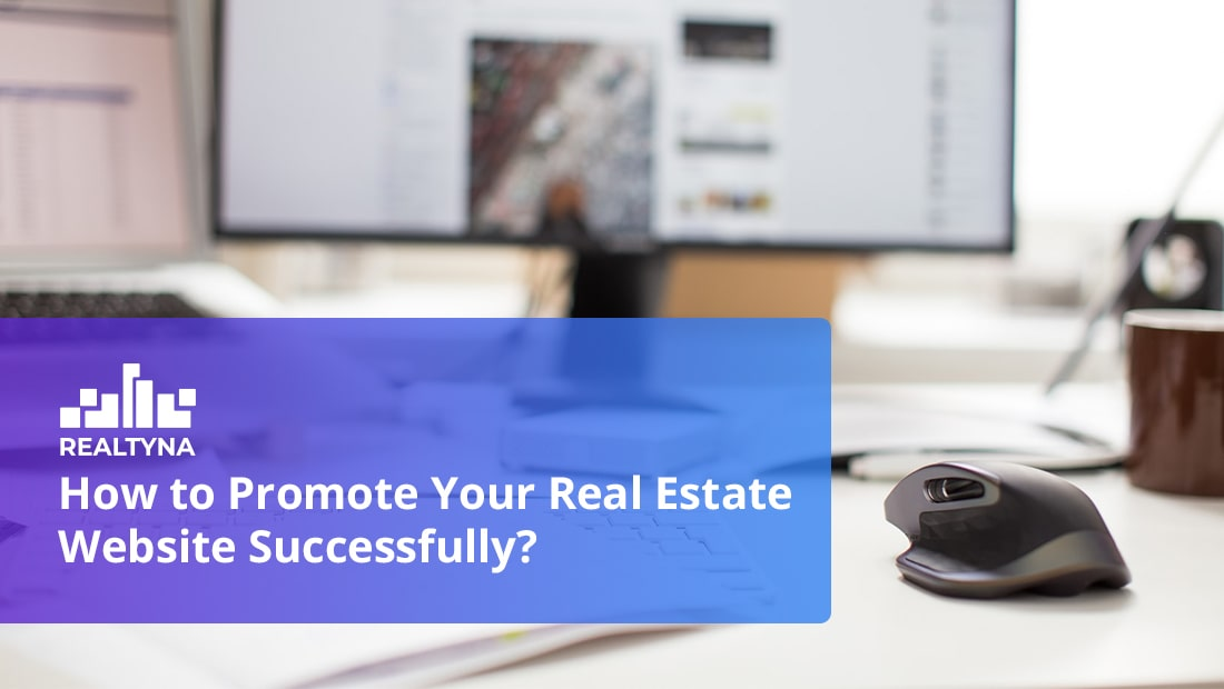 How to Promote Your Real Estate Website Successfully?