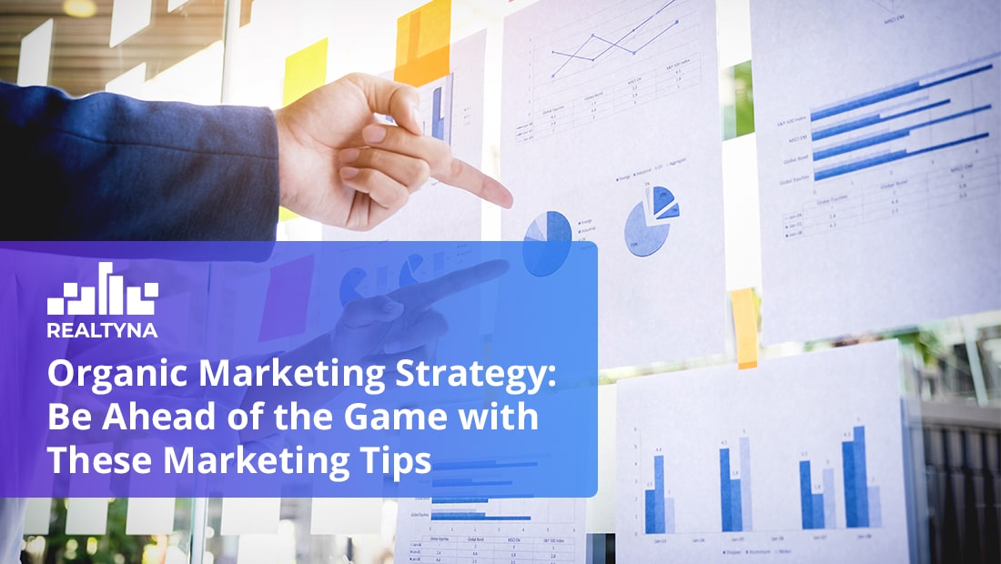 Organic Marketing Strategy: Be Ahead of the Game with These Marketing Tips
