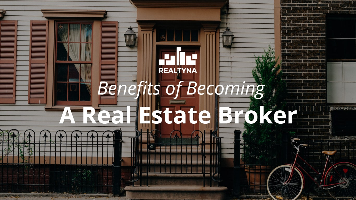 Benefits of Becoming a Real Estate Broker