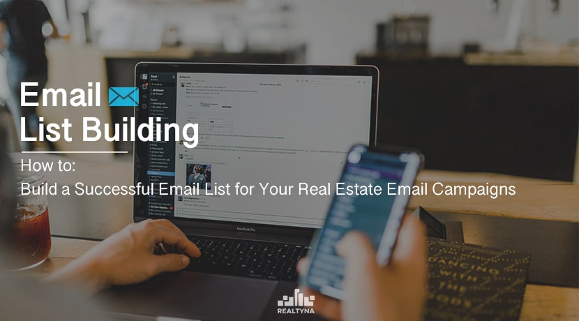 How to Build a Successful Email List for Your Real Estate Email Campaigns